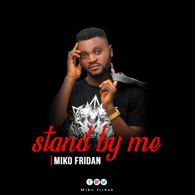 [ Music] Miko Fridan - Stand By Me [ Lyrics / Mp3 ]