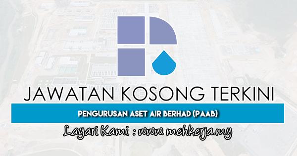 Jawatan Kosong Terkini 2019 di Pengurusan Aset Air Berhad (PAAB)