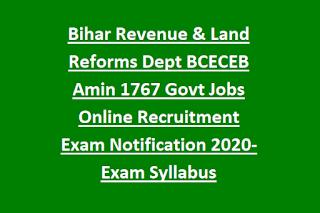 Bihar Revenue & Land Reforms Dept BCECEB Amin 1767 Govt Jobs Online Recruitment Exam Notification 2020-Exam Syllabus