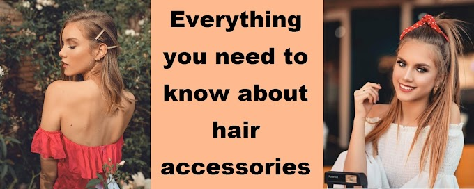 Everything you need to know about hair accessories