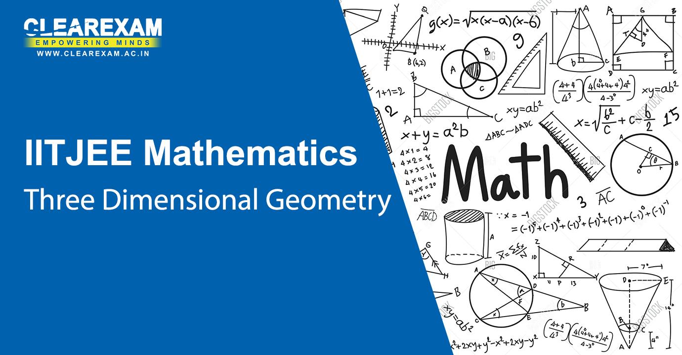 IIT JEE Mathematics Three Dimensional Geometry