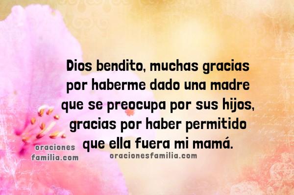 Oración corta por mi madre, bendiciones para mi madre en oración, feliz dia de la madre, plegaria, le pido a Dios por mi mamá. Oraciones de hijo o hija por su mamita por Mery Bracho