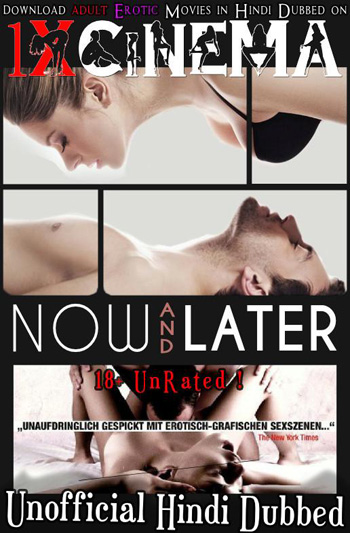 Now and Later 2009 Unrated Unofficial Hindi Dubbed BluRay 300MB poster