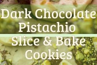 Dark Chocolate Pistachio Slice & Bake Cookies
