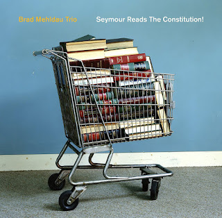 "Brad Mehldau Trio: ""Seymour Reads The Constitution!"" / stereojazz"