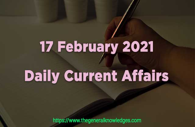 17 February 2021 Current Affairs  and Answers in Hindi
