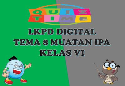 LKPD Digital Muatan IPA Tema 8 Kelas VI