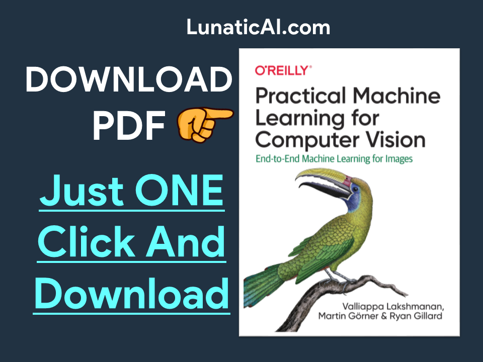 Practical Machine Learning for Computer Vision PDF