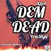 3GGA - Dem Dead  [Freestyle]