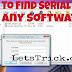 How To Find Serial Key Of Any Software Freely.