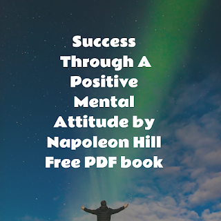 Success Through A Positive Mental Attitude by Napoleon Hill Free PDF bookSuccess Through A Positive Mental Attitude by Napoleon Hill Free PDF book