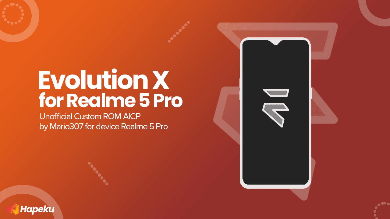 ROM Evolution X Unofficial Realme 5 Pro [RMX1971]