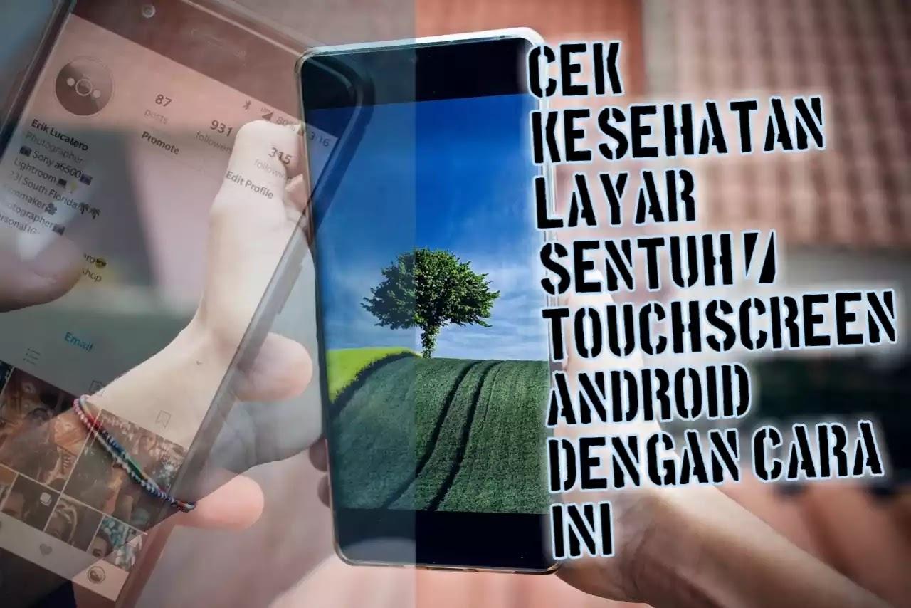 Cara Cek Kesehanan Layar Sentuh Atau Touchscreen Hp Android Dengan Bantuan Aplikasi