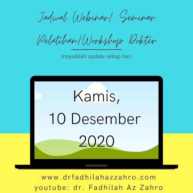 (Kamis, 10 Desember 2020) Jadwal Webinar/Seminar Pelatihan/Workshop Dokter
