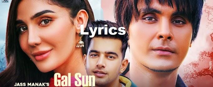 Gal Sun Lyrics – Jass Manak | Latest Punjabi Song