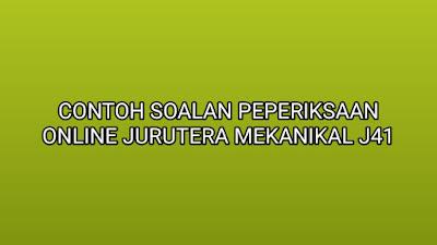 Contoh Soalan Peperiksaan Jurutera Mekanikal J41 2019