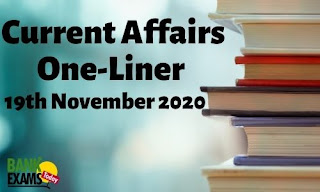Current Affairs One-Liner: 19th November 2020