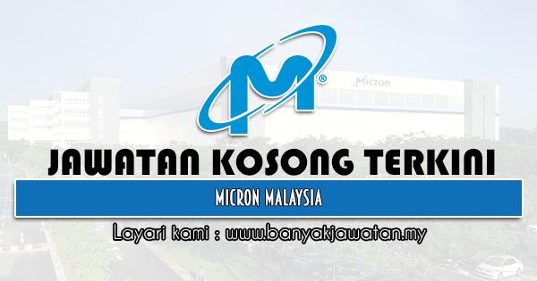 Jawatan Kosong 2021 di Micron Malaysia