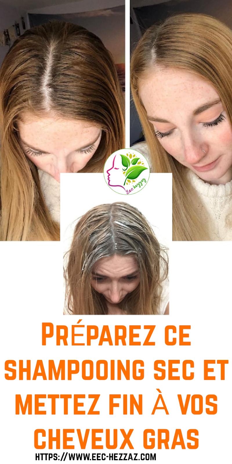 Préparez ce shampooing sec et mettez fin à vos cheveux gras