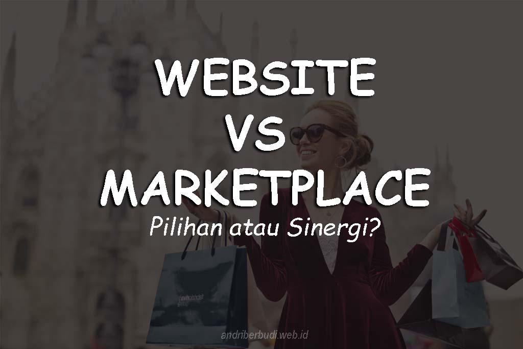 Jualan Online di Website vs Marketplace, Pilihan atau Sinergi?