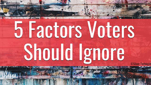 5 Factors Voters Should Ignore