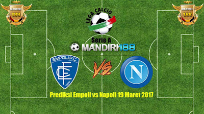 AGEN BOLA - Prediksi Empoli vs Napoli 19 Maret 2017