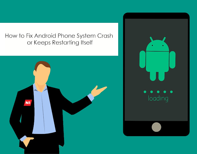How to Fix Android Phone System Crash or Keeps Restarting Itself