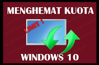 Cara Mengatasi Kuota Internet Cepat Habis Windows 10