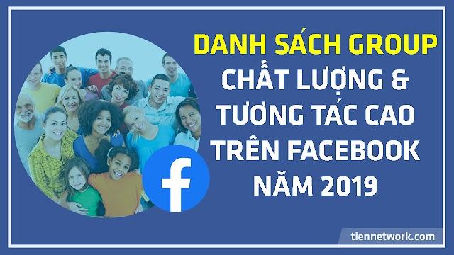 Danh sách Group chất lượng và tương tác cao trên Facebook 2019