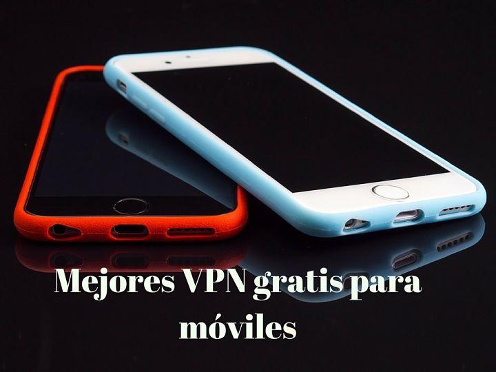 Las 5 mejores VPN gratis para dispositivos móviles