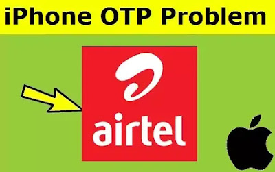 iPhone OTP or Verification Code Not received in Airtel SIM Card - All iPhone 2021