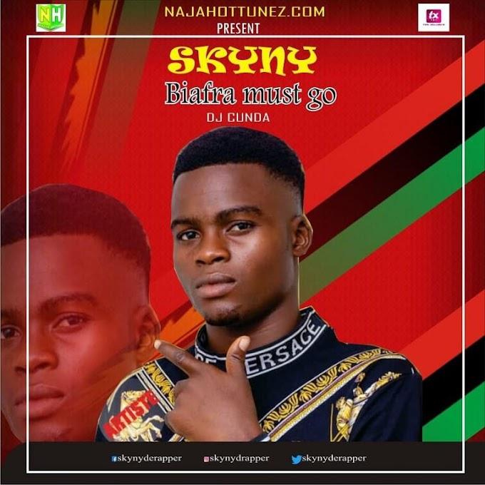 Skyny – Biafra Must Go