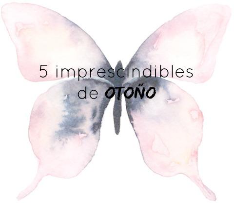 http://mediasytintas.blogspot.com/2015/10/5-imprescindibles-de-otono.html
