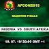 Afcon 2019: History not on Bafana Bafana's side ahead of Nigeria clash