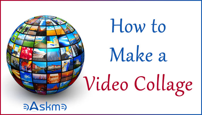 How to Make a Video Collage: eAskme