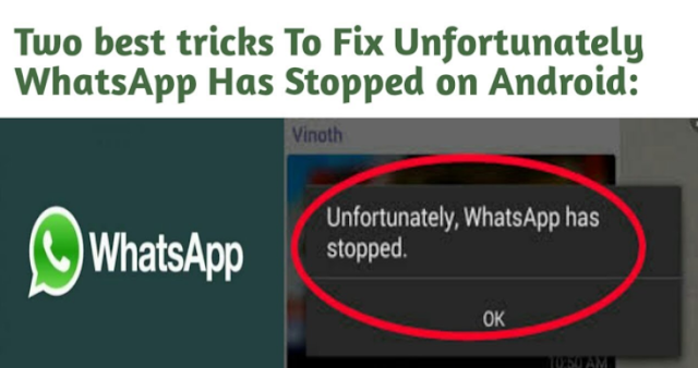 solve unfortunately whatsapp has stopped on android