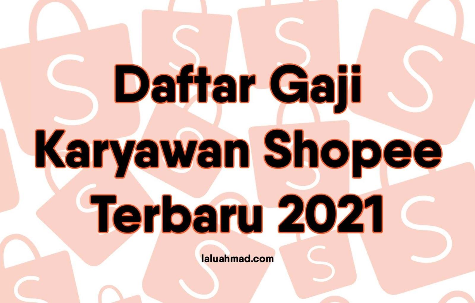 Daftar Gaji Karyawan Shopee Terbaru 2021