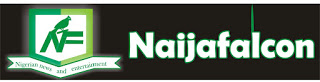 Naijafalcon...the fastest growing home of news and entertainment in Nigeria