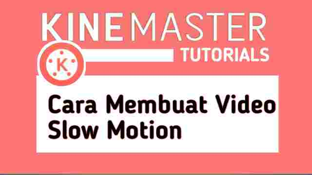 cara membuat video slow motion di kinemaster