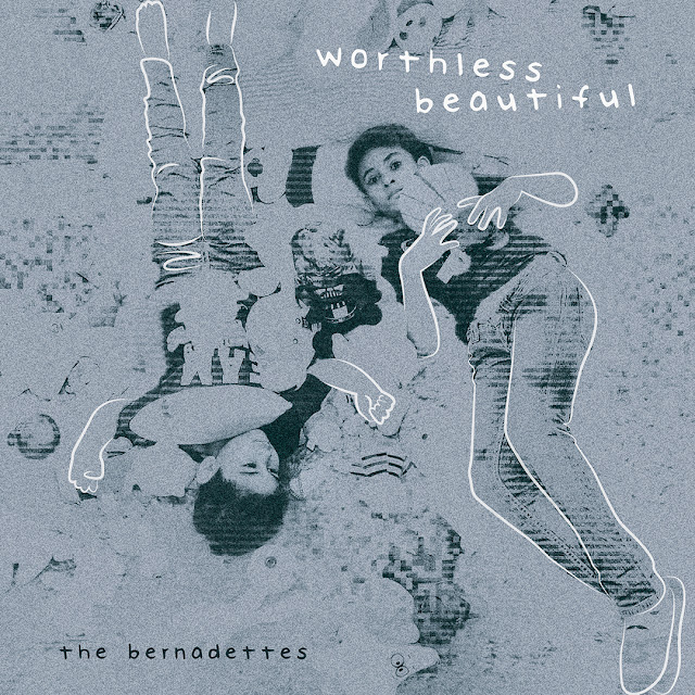 The Bernadettes Worthless Beautiful