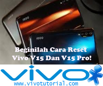 Beginilah Cara Reset Vivo V15 Dan V15 Pro!