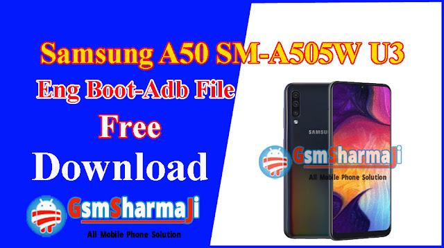 Download Samsung A50 SM-A505W U3 Eng Boot-Adb File Free