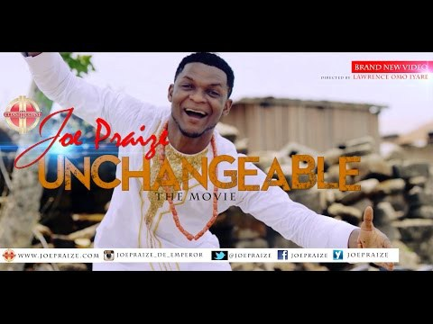 #Video : Unchangeable (official video) - Joe Praize (@joepraize)