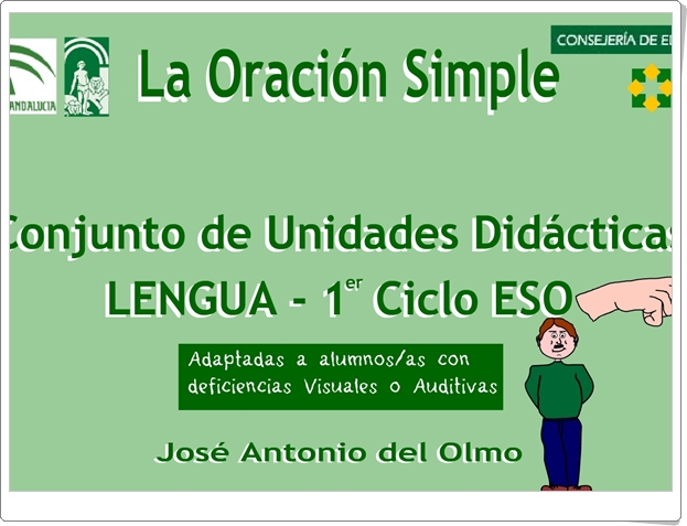 """La Oración Simple"" (Unidades Didácticas para Alumnos con Deficiencias Visuales o Auditivas de Secundaria)"