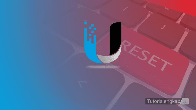 tutorialengkap Cara Reset Ubiquiti Nanostation M2 Ke Pengaturan Default
