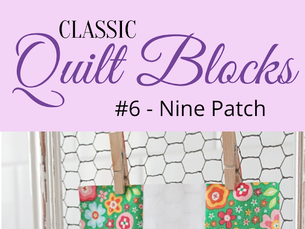 {Classic Quilt Blocks} Nine Patch - Meet Gloria!
