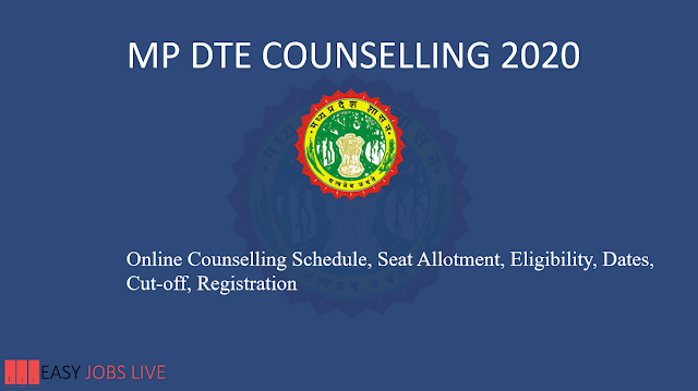 MP DTE Counselling 2020  MP Online Counselling Schedule at  EasyJobsLive