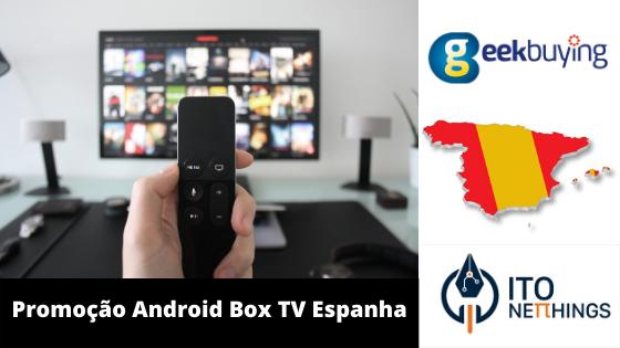 Android Boxs TV em boa promoção na GeekBuying Espanha!
