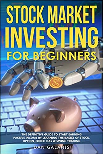 Get this awesome book here - Stock Market Investing for Beginners: The Definitive Guide to Start Earning Passive Income by Learning the basics of Stock, Option, Forex, Day & Swing Trading (Best Books & Audiobooks on Investments) by Dan Galanis