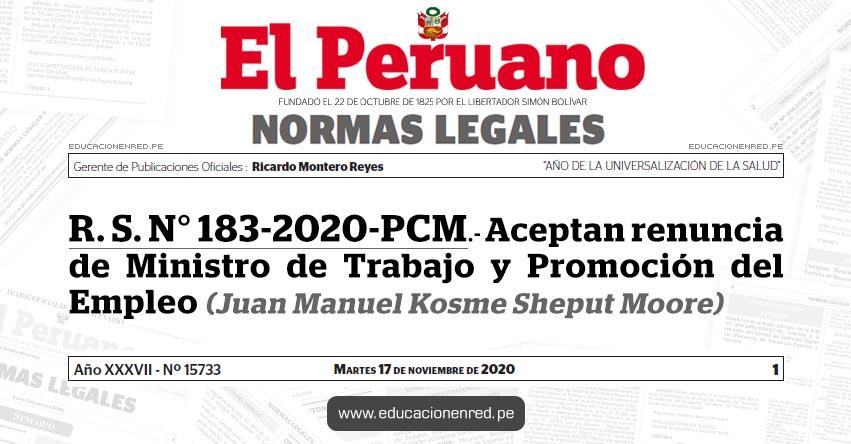 R. S. N° 183-2020-PCM.- Aceptan renuncia de Ministro de Trabajo y Promoción del Empleo (Juan Manuel Kosme Sheput Moore)